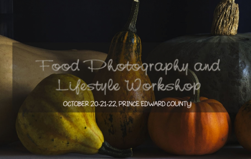 Food Photography and Lifestyle Workshop Prince Edward County